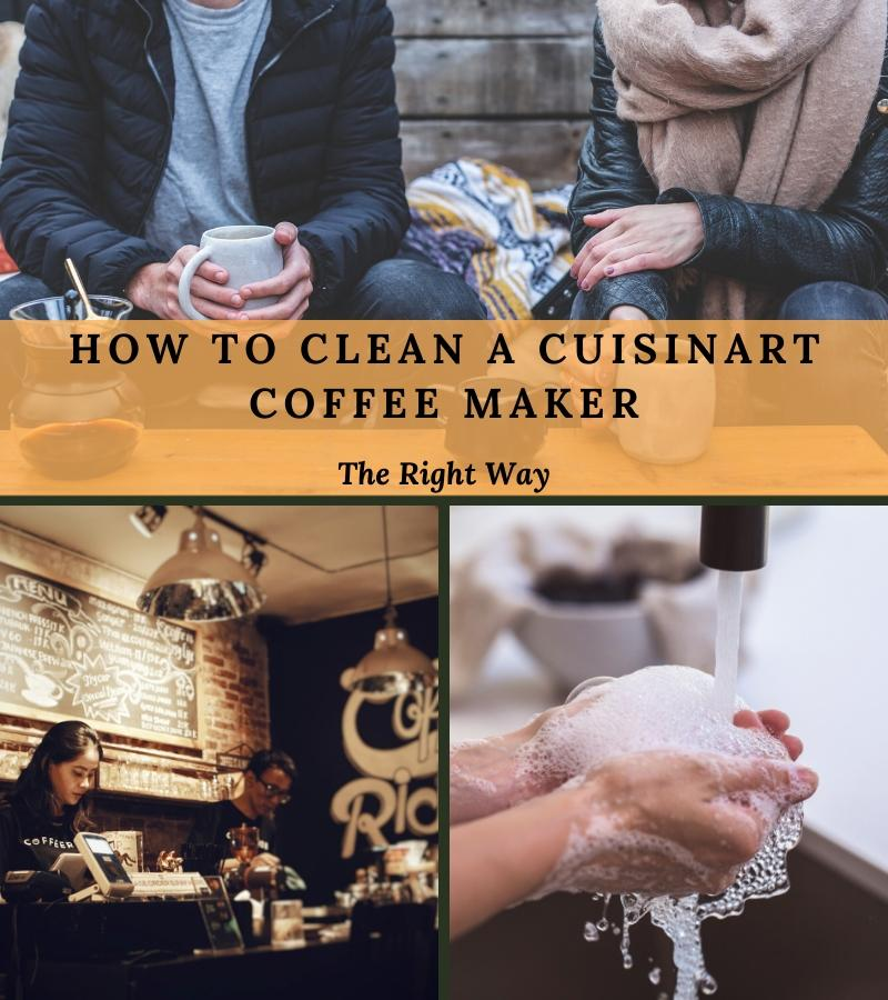 how to clean a cuisinart coffee maker the right way