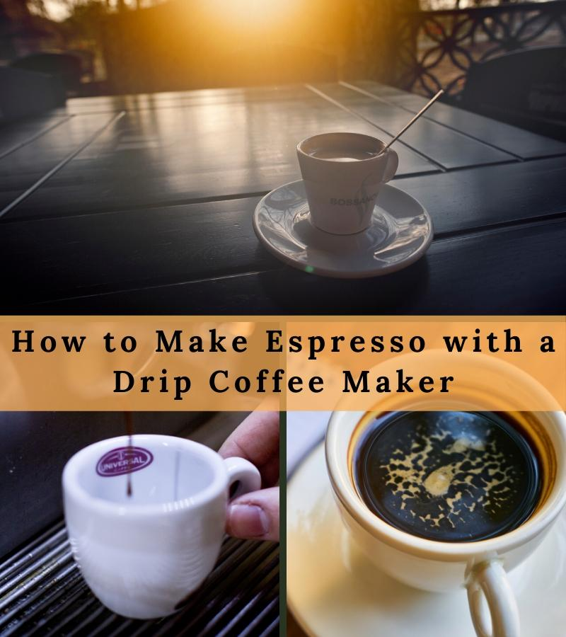 how to make espresso with a drip coffee maker