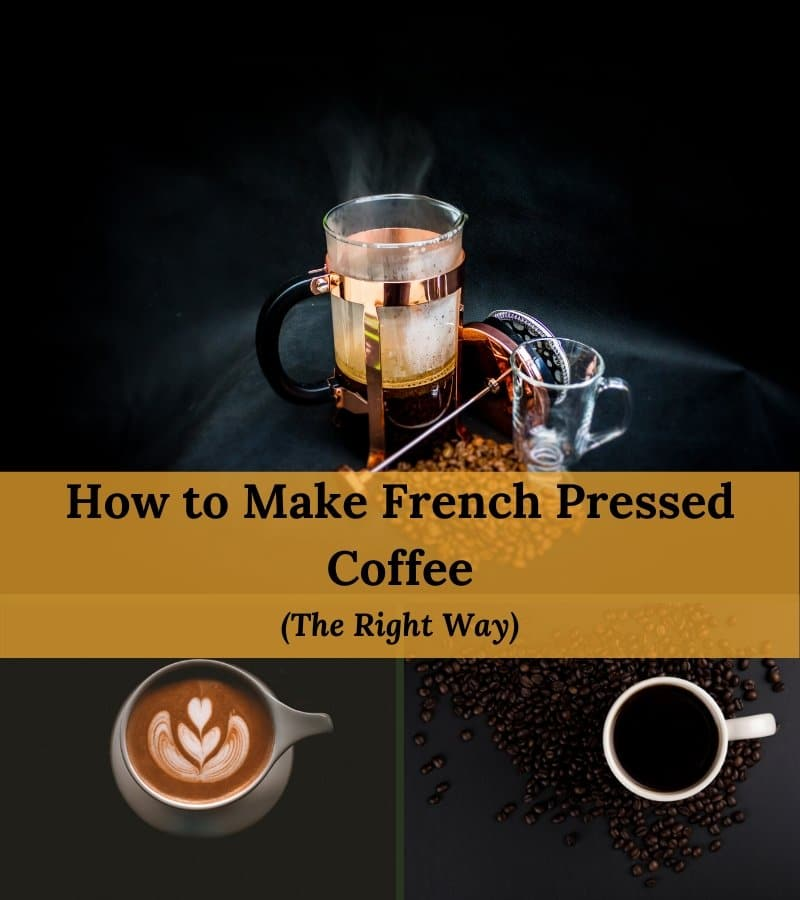 how to make french pressed coffee the right way
