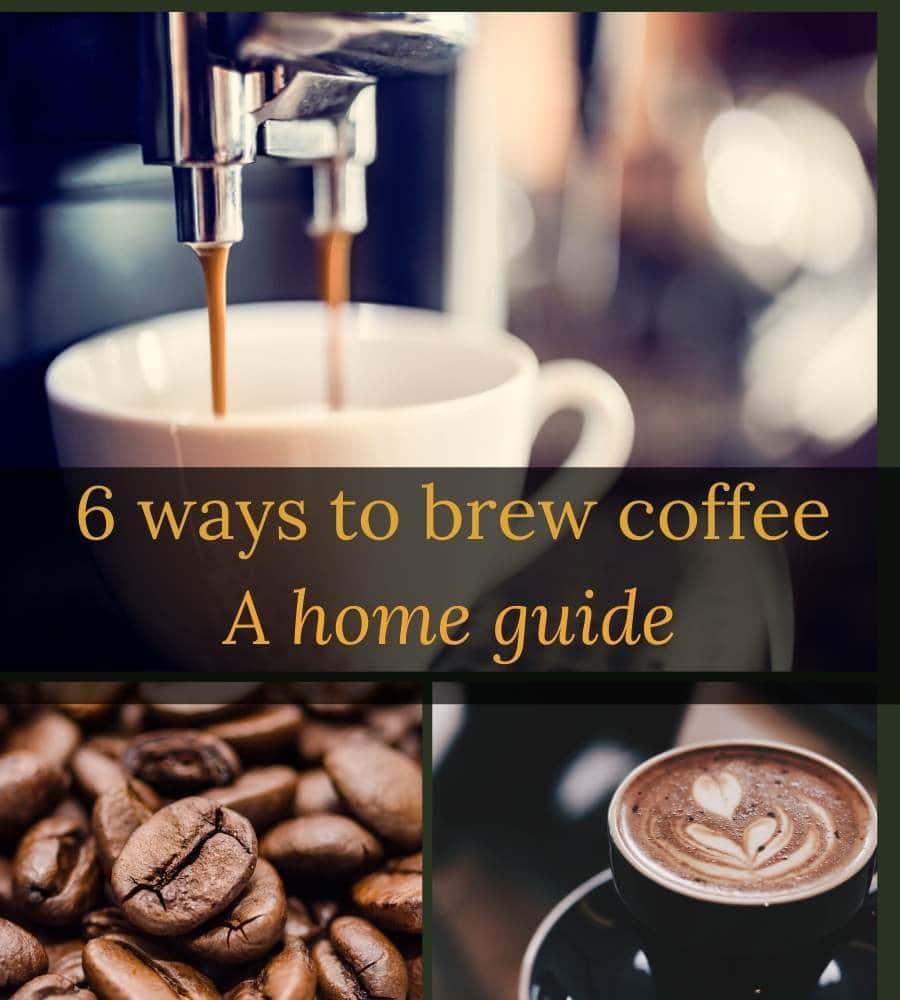 6 ways to brew coffee