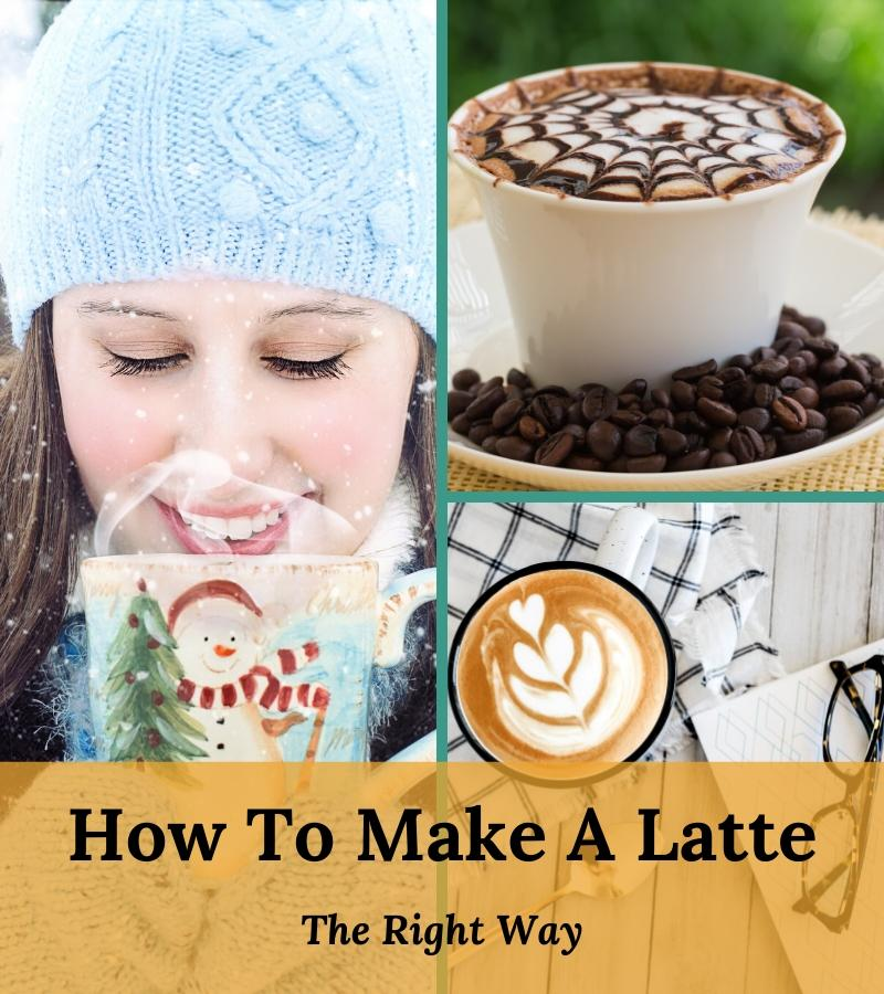 how to make a latte the right way