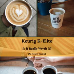 Keurig K-Elite Review
