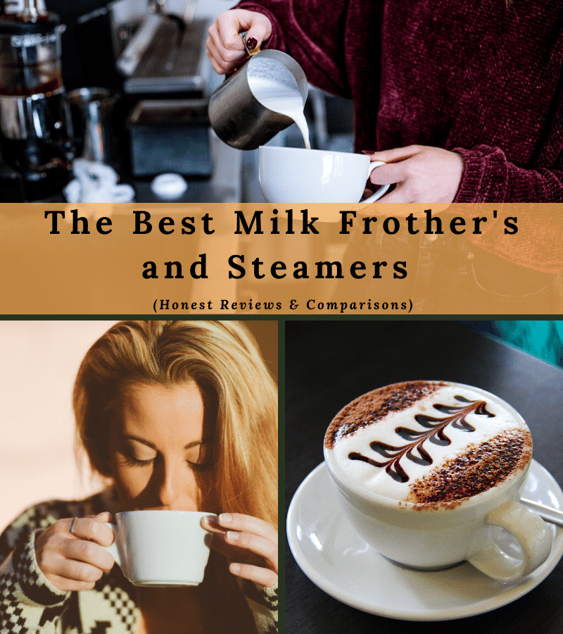the best milk frothers and steamers