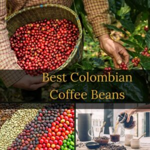 Best Colombian Coffee Beans 2020